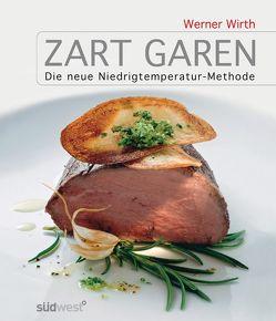 Zart garen von Wirth,  Werner