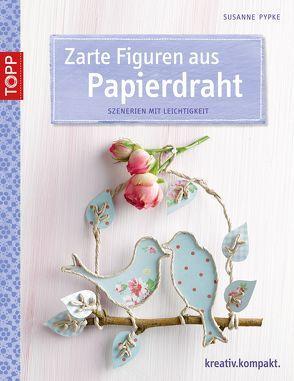 Zarte Figuren aus Papierdraht von Pypke,  Susanne