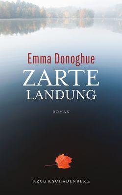 Zarte Landung von Donoghue,  Emma, Marx,  Adele
