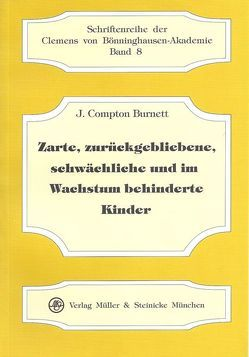 Zarte, zurückgebliebene, schwächliche und im Wachstum behinderte Kinder von Burnett,  Compton J, Risch,  Gerhard, Schumacher-Giese,  Carsta