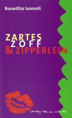 Zartes, Zoff & Zipperlein von Iasevoli,  Roswitha