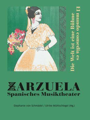 Zarzuela. Spanisches Musiktheater von Mühlschlegel, Ulrike, von Schmädel, Stephanie