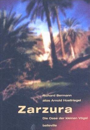 Zarzura – Die Oase der kleinen Vögel von Bermann,  Richard A, Casparius,  Hans, Farin,  Michael, Stuhlmann,  Andreas