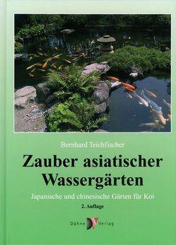 Zauber asiatischer Wassergärten von Teichfischer,  Bernhard