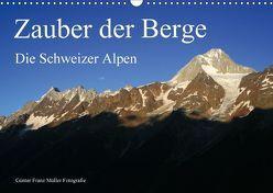 Zauber der Berge. Die Schweizer Alpen (Wandkalender 2018 DIN A3 quer) von Franz Müller Fotografie,  Günter