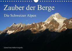Zauber der Berge. Die Schweizer Alpen (Wandkalender 2018 DIN A4 quer) von Franz Müller Fotografie,  Günter
