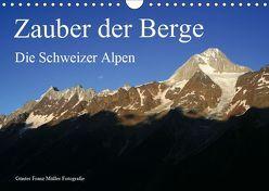 Zauber der Berge. Die Schweizer Alpen (Wandkalender 2019 DIN A4 quer) von Franz Müller Fotografie,  Günter
