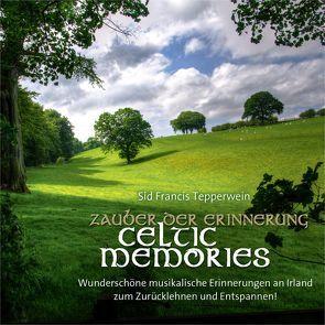 Zauber der Erinnerung/ Celtic Memories von Tepperwein,  Sid Francis