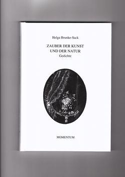 Zauber der Kunst und der Natur von Brunke Sack,  Helga