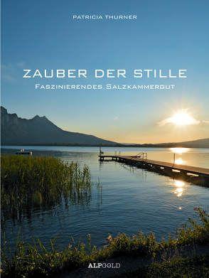 ZAUBER DER STILLE von Thurner,  Patricia