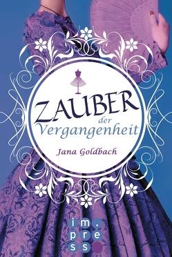 Zauber der Vergangenheit von Goldbach,  Jana