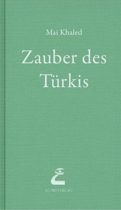 Zauber des Türkis von Battermann,  Christine, Khaled,  Mai