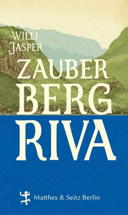 Zauberberg Riva von Jasper,  Willi