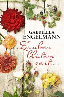 Zauberblütenzeit von Engelmann,  Gabriella