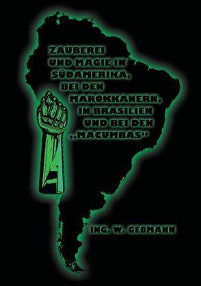 """Zauberei und Magie in Südamerika, bei den Marokkanern, in Brasilien und bei den """"Macumbas"""" von Geßmann,  Ing. W., Uiberreiter Verlag,  Christof"""