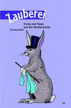Zauberei von Fischer,  Christoph, Walt,  Christoph