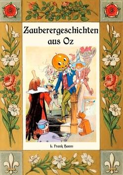 Zauberer-Geschichten aus Oz von Baum,  L. Frank, Weber,  Maria