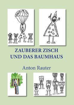 Zauberer Zisch und das Baumhaus von Rauter,  Anton