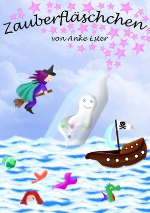 Zauberfläschchen von Ester,  Anke