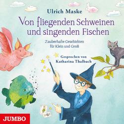 Zaubergeschichten von Maske,  Ulrich, Thalbach,  Katharina