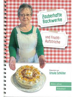 Zauberhafte Backwerke und Fruchtaufstriche von Schlüter,  Ursula
