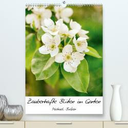 Zauberhafte Blüten im Garten (Premium, hochwertiger DIN A2 Wandkalender 2021, Kunstdruck in Hochglanz) von Bücker,  Michael