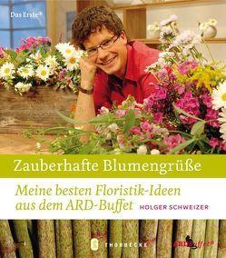 Zauberhafte Blumengrüße von Schweizer,  Holger