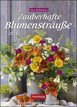 Zauberhafte Blumensträuße Kalender 2021 von Bellmann,  Rita, Harenberg
