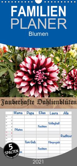 Zauberhafte Dahlienblüten – Familienplaner hoch (Wandkalender 2021 , 21 cm x 45 cm, hoch) von Schneller,  Helmut