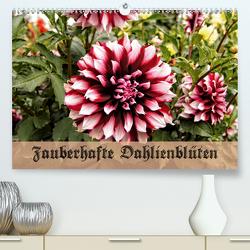 Zauberhafte Dahlienblüten (Premium, hochwertiger DIN A2 Wandkalender 2020, Kunstdruck in Hochglanz) von Schneller,  Helmut