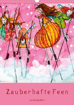 Zauberhafte Feen (Wandkalender 2021 DIN A3 hoch) von Dürr,  dieKLEINERT.de/Gisela
