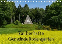 Zauberhafte Gemeinde Rosengarten (Tischkalender 2019 DIN A5 quer) von Hampe,  Gabi