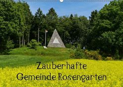 Zauberhafte Gemeinde Rosengarten (Wandkalender 2019 DIN A2 quer) von Hampe,  Gabi