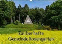 Zauberhafte Gemeinde Rosengarten (Wandkalender 2019 DIN A3 quer) von Hampe,  Gabi
