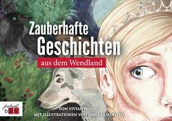 Zauberhafte Geschichten aus dem Wendland von Quadflieg,  Anne, Rossau,  Vivian