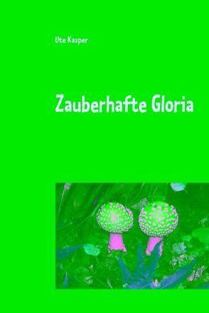 Zauberhafte Gloria von Kasper,  Ute