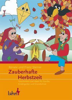 Zauberhafte Herbstzeit von Steiner,  Franz, Steiner,  Renate