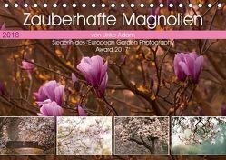 Zauberhafte Magnolien (Tischkalender 2018 DIN A5 quer) von Adam,  Ulrike