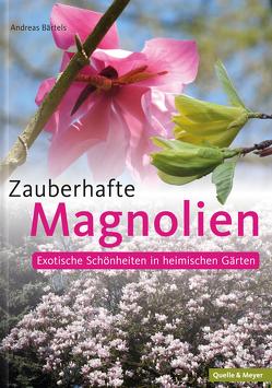Zauberhafte Magnolien von Bärtels,  Andreas