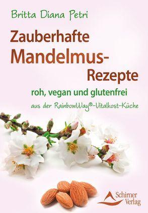 Zauberhafte Mandelmus-Rezepte von Petri,  Britta Diana