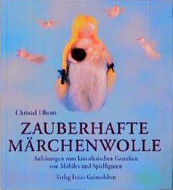 Zauberhafte Märchenwolle von Dhom,  Christel