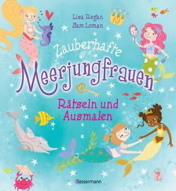 Zauberhafte Meerjungfrauen – Rätseln und Ausmalen. Durchgehend vierfarbig. von Loman,  Sam, Regan,  Lisa
