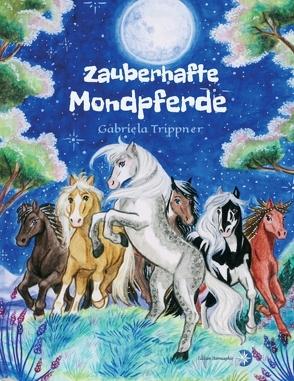 Zauberhafte Mondpferde von Drexler,  Nadine, Trippner,  Gabriela