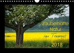 Zauberhafte Natur im Taunus (Wandkalender 2018 DIN A4 quer) von Schiller,  Petra