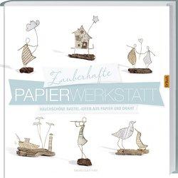 Zauberhafte Papier-Werkstatt von Guiot-Hullot,  Isabelle