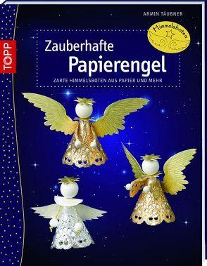 Zauberhafte Papierengel von Täubner,  Armin
