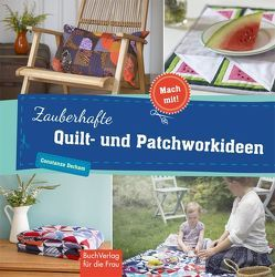 Zauberhafte Quilt- und Patchworkideen von Derham,  Constance