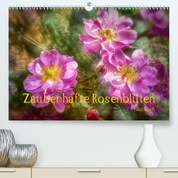 Zauberhafte RosenblütenCH-Version (Premium, hochwertiger DIN A2 Wandkalender 2020, Kunstdruck in Hochglanz) von Koch,  Nicc