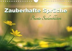 Zauberhafte Sprüche – Bunte Seelenblüten (Wandkalender 2021 DIN A4 quer) von Felber,  Monika