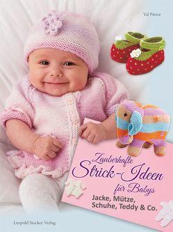 Zauberhafte Strick-Ideen für Babys von Pierce,  Val, Schön,  Nina